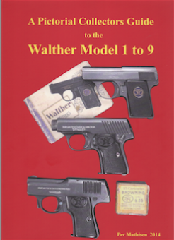 COLLECTORS GUIDE TO THE WALTHER MODEL 1 TO 9