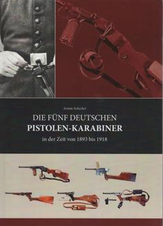 DIE FÜNF DEUTSCHEN PISTOLEN-KARABINER